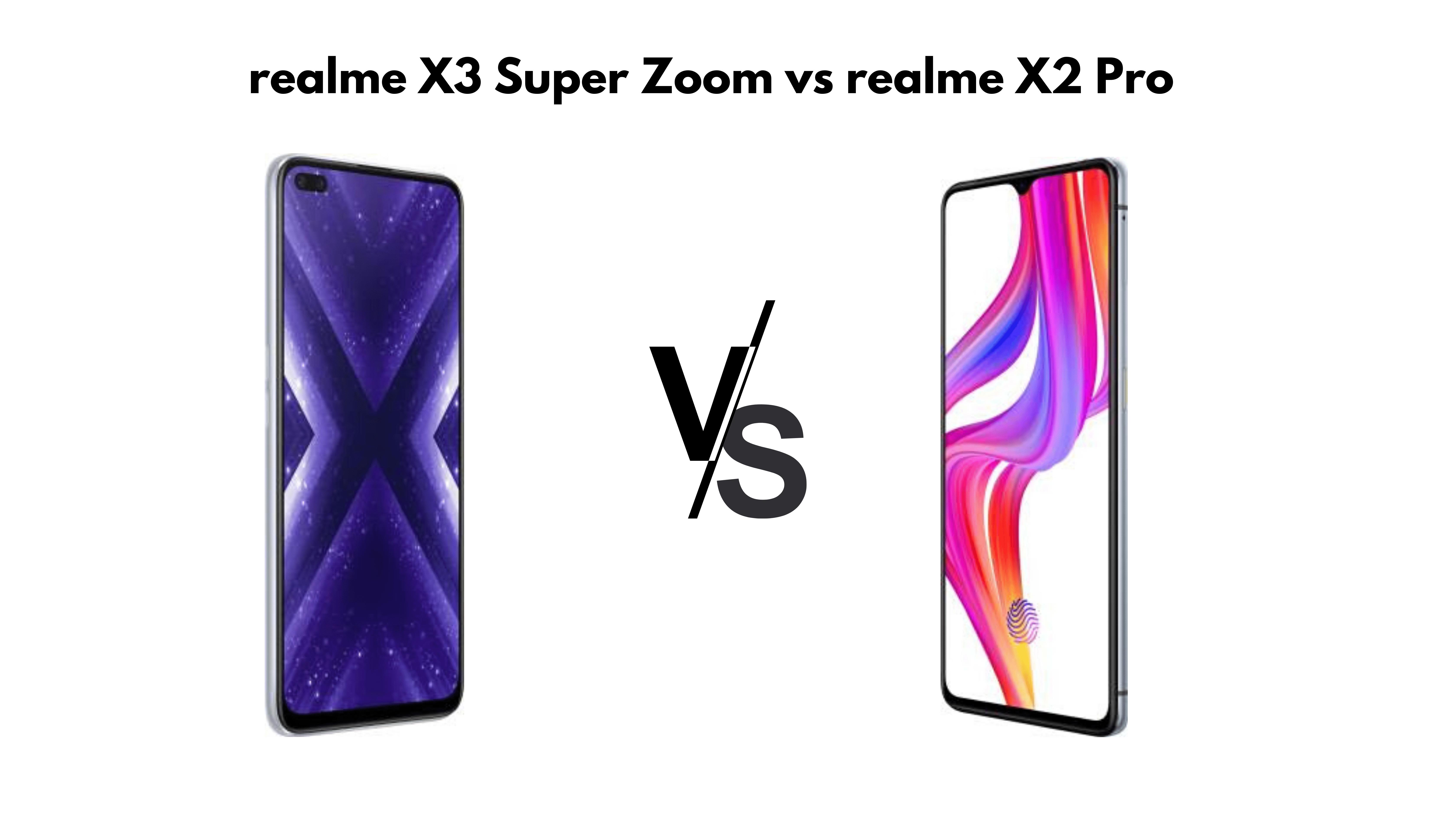 realme X3 Super Zoom vs realme X2 Pro